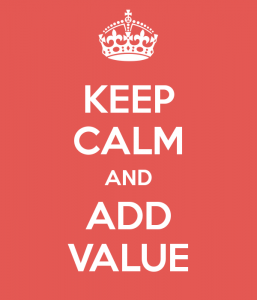 keep-calm-and-add-value-11